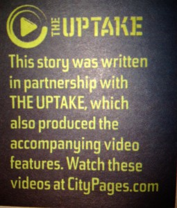 This story was written in partnership with The UpTake which also produced the accompanying video features. Watch these videos at citypages.com
